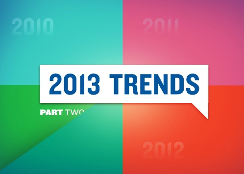 2013 Trends Part Two